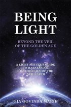 Being Light Beyond the Veil of the Golden Age