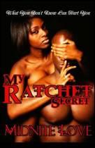 My Ratchet Secret
