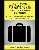 Run Your Business in Ten Essentials for 365 Days and Beyond!