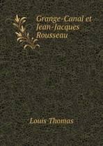 Grange-Canal Et Jean-Jacques Rousseau