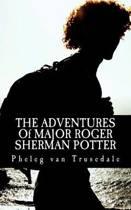 The Adventures of Major Roger Sherman Potter