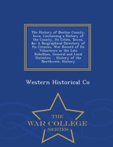 The History of Benton County, Iowa, Containing a History of the County, Its Cities, Towns, &C