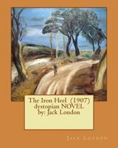 The Iron Heel (1907) Dystopian Novel by