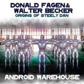 Origins of Steely Dan: Android Warehouse