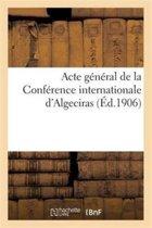 Acte G n ral de la Conf rence Internationale d'Algeciras
