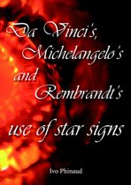 Da Vinci's, Michelangelo's and Rembrandt's use of star signs