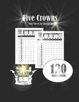 5 Crowns Score Sheet Book: Five Crowns Card Game Record Keeper Book 120 Pages - Personal Score Sheets for Score keeping - Score keeping Book. Siz