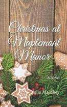 Christmas at Maplemont Manor