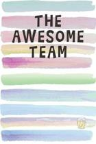 The Awesome Team: Blank Lined Notebook Journal Gift for Coworker, Teacher, Friend