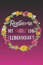 Rentnerin mit Herz und Leidenschaft: A5 liniert Notizbuch / Notizheft / Tagebuch / Journal Geschenk zum Renteneintritt f�r Rentnerin
