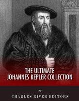 The Ultimate Johannes Kepler Collection