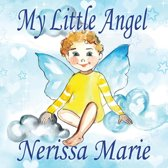 My Little Angel (Inspirational Book about Self-Esteem for Kids, Preschool Books, Kids Books, Kindergarten Books, Baby Books, Kids Book, Ages 2-8, Toddler Books, Kids Books, Baby Books, Kids Books)