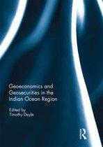 Geo-economics and Geo-securities in the Indian Ocean Region