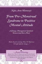 From Pre-Menstrual Syndrome (PMS) to Positive Mental Attitude (PMA)