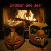 Birdman and Bear