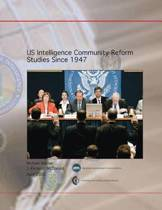 Us Intelligence Community Reform Studies Since 1947