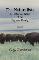 The Naturalists A Historical Novel of the Hayman Family
