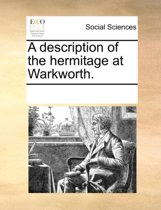 A Description of the Hermitage at Warkworth.