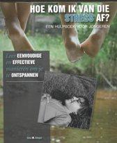 Hoe kom ik van die stress af?