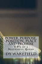 Power, Purpose, Position, Place and Promise
