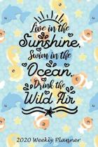 Live in the Sunshine, Swim in the Ocean, Drink the Wild Air