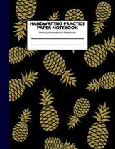 Handwriting Practice Paper Notebook Primary Composition Notebook: Gold Pineapple Journal Blank Dotted Writing Sheet Workbook For Preschool and Kinderg