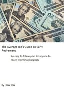 The Average Joe's Guide to Early Retirement