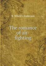 The Romance of Air-Fighting