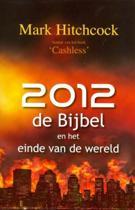 2012, De Bijbel En Het Einde Van De Wereld
