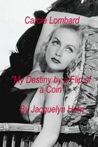Carole Lombard ''My Destiny by a Flip of a Coin''