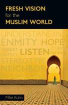 Fresh Vision for the Muslim World