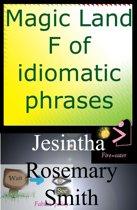 Magic Land F of idiomatic phrases