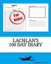 Lachlan's 100 Day Diary