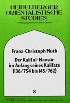 Der Kalif Al-Mansur Im Anfang Seines Kalifats (136/754 Bis 145/762)
