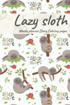 Lazy Sloth, Weekly planner, Diary, Coloring pages: Journal for sloth lovers, wild animals, cute, lazy, relax notebook, sloth theme, mandalas coloring