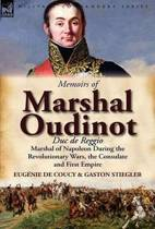 Memoirs of Marshal Oudinot, Duc de Reggio, Marshal of Napoleon During the Revolutionary Wars, the Consulate and First Empire