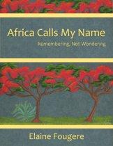 Africa Calls My Name
