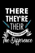 There They're Their It'll Be Ok If You Know The Difference: Teacher Back To School / Notebook / Journal Gift For School Teachers - 110 Pages For Jotti