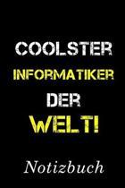 Coolster Informatiker Der Welt Notizbuch: - Notizbuch mit 110 linierten Seiten - Format 6x9 DIN A5 - Soft cover matt -