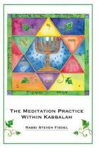 The Meditation Practice Within Kabbalah
