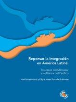 Repensar la integracion en América Latina