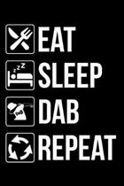 Eat Sleep Dab Repeat