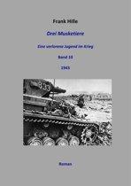 Drei Musketiere - Eine verlorene Jugend im Krieg, Band 10