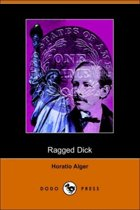 Ragged Dick, Or, Street Life in New York with the Boot-Blacks (Dodo Press)