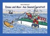 Emma und Max: Aus Seenot gerettet!