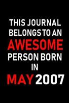 This Journal belongs to an Awesome Person Born in May 2007