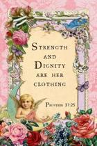 Strength And Dignity Are Her Clothing