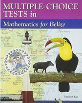Multiple-Choice Tests in Mathematics for Belize