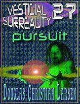 Vestigial Surreality: 27