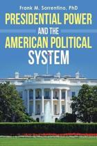 Presidential Power and the American Political System